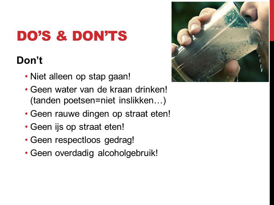 Do's & Don'ts Don't Niet alleen op stap gaan!