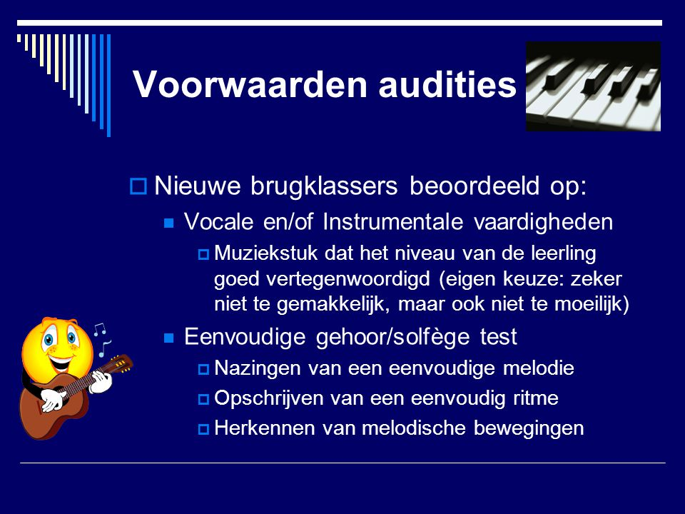 Voorwaarden audities Nieuwe brugklassers beoordeeld op: