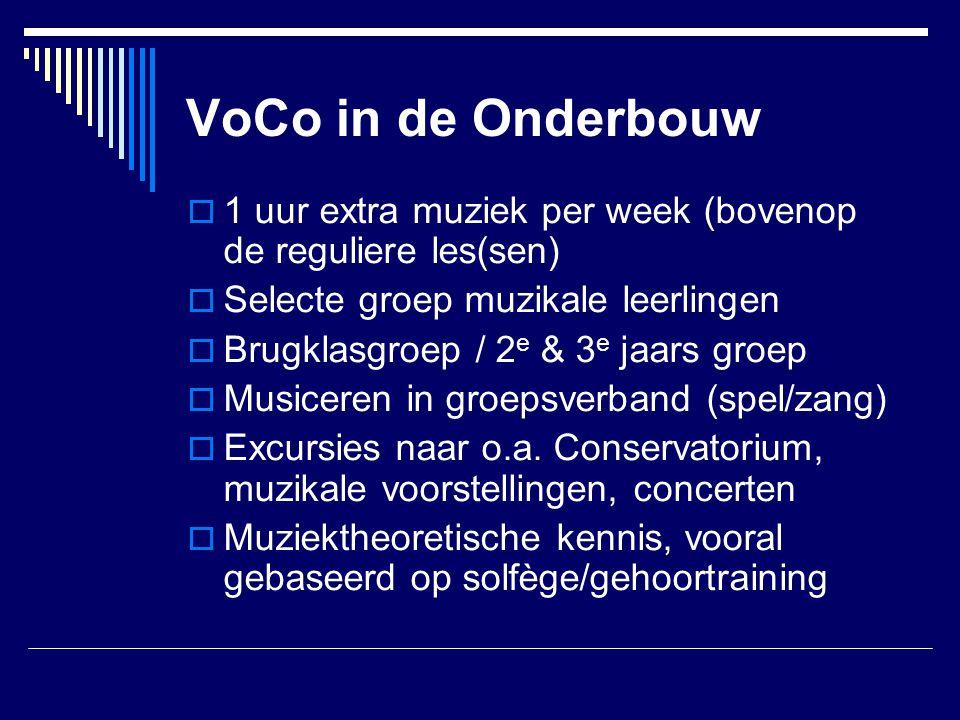 VoCo in de Onderbouw 1 uur extra muziek per week (bovenop de reguliere les(sen) Selecte groep muzikale leerlingen.