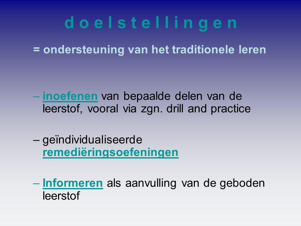 d o e l s t e l l i n g e n = ondersteuning van het traditionele leren