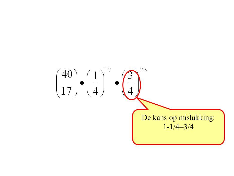 De kans op mislukking: 1-1/4=3/4