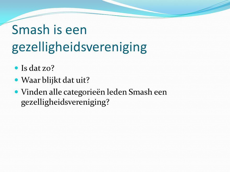 Smash is een gezelligheidsvereniging