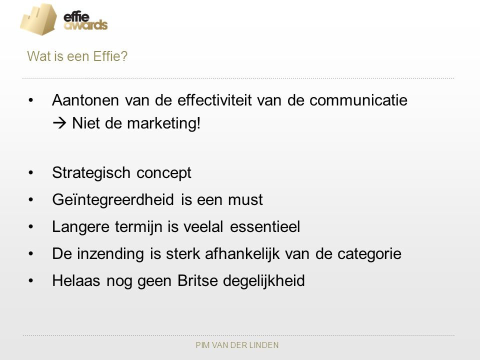 Aantonen van de effectiviteit van de communicatie  Niet de marketing!