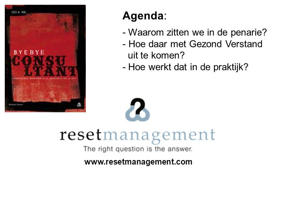 Agenda: - Waarom zitten we in de penarie Hoe daar met Gezond Verstand