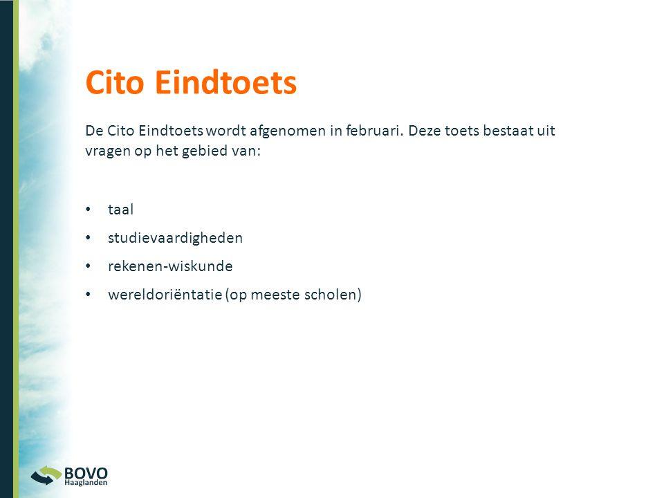 Cito Eindtoets De Cito Eindtoets wordt afgenomen in februari. Deze toets bestaat uit vragen op het gebied van: