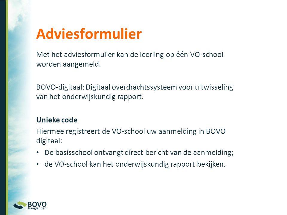 Adviesformulier Met het adviesformulier kan de leerling op één VO-school worden aangemeld.