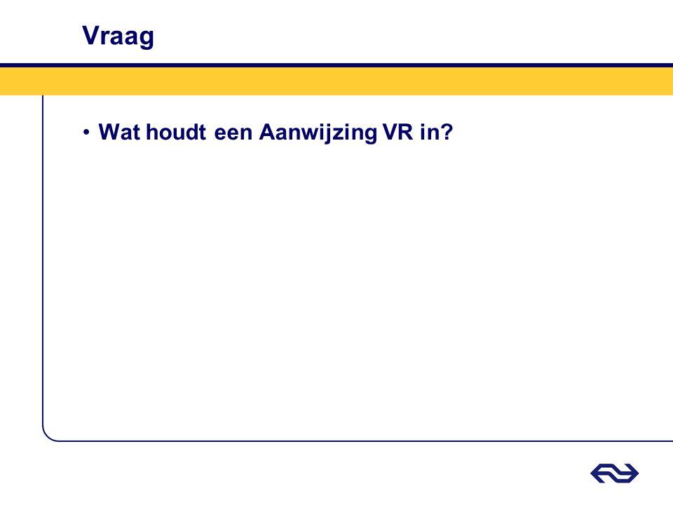 Vraag Wat houdt een Aanwijzing VR in