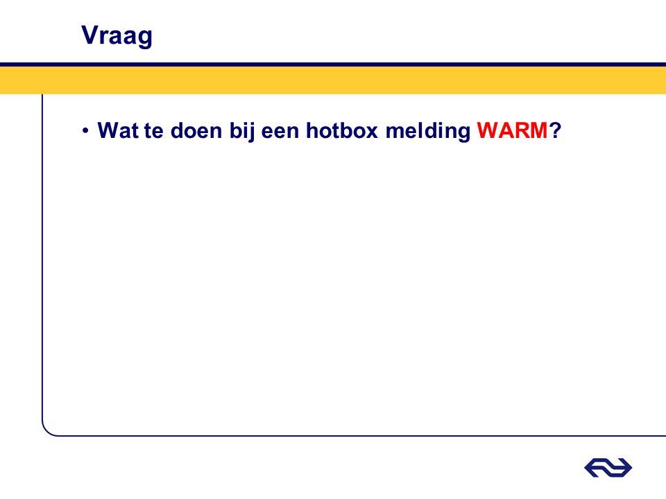 Vraag Wat te doen bij een hotbox melding WARM