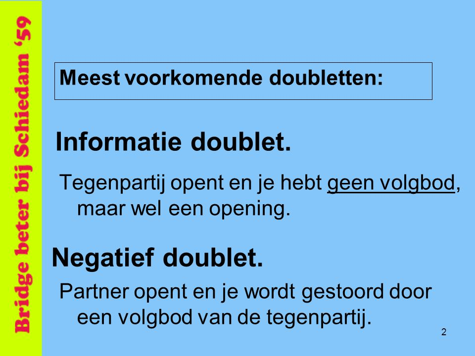 Informatie doublet. Negatief doublet. Meest voorkomende doubletten: