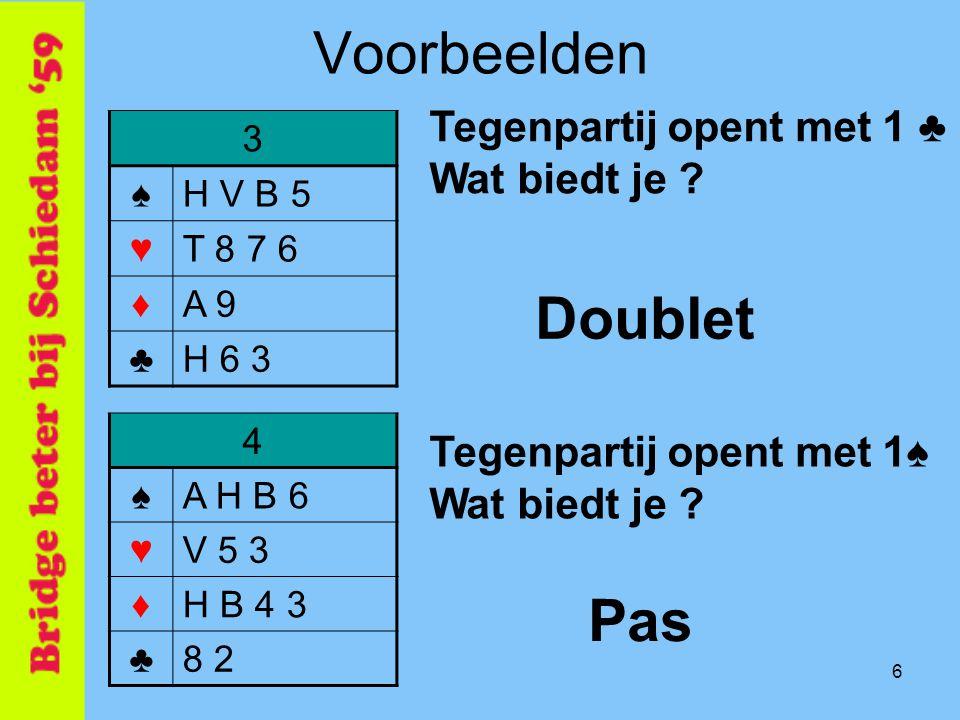 Voorbeelden Doublet Pas Tegenpartij opent met 1 ♣ Wat biedt je