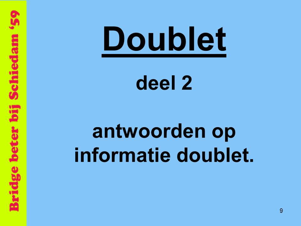 Doublet deel 2 antwoorden op informatie doublet.