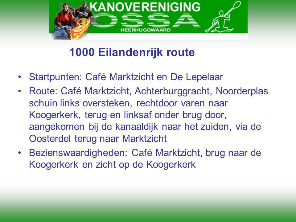 1000 Eilandenrijk route Startpunten: Café Marktzicht en De Lepelaar