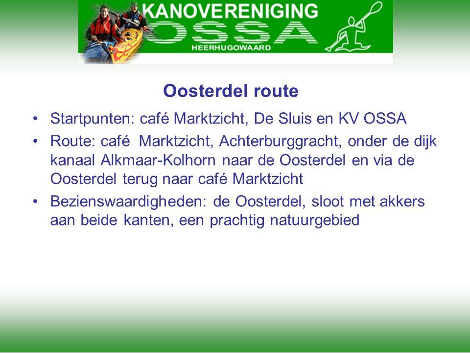 Oosterdel route Startpunten: café Marktzicht, De Sluis en KV OSSA