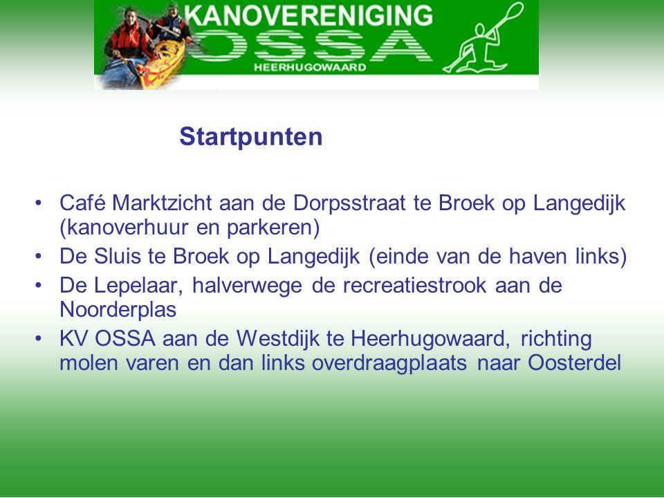 Startpunten Café Marktzicht aan de Dorpsstraat te Broek op Langedijk (kanoverhuur en parkeren)