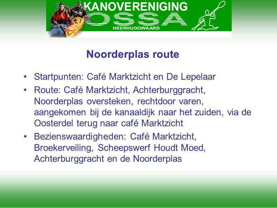 Noorderplas route Startpunten: Café Marktzicht en De Lepelaar