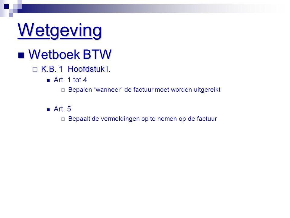 Wetgeving Wetboek BTW K.B. 1 Hoofdstuk I. Art. 1 tot 4 Art. 5