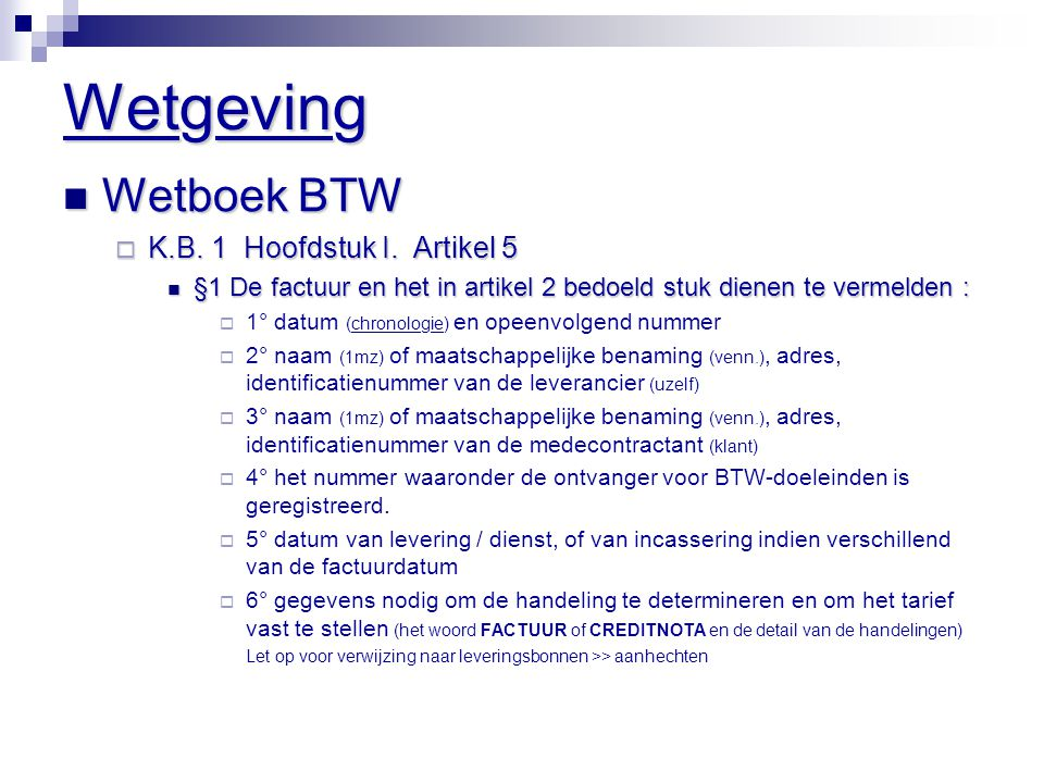 Wetgeving Wetboek BTW K.B. 1 Hoofdstuk I. Artikel 5