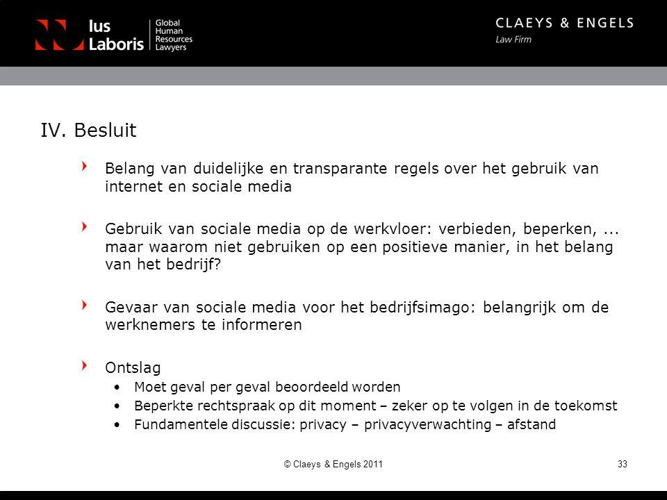 IV. Besluit Belang van duidelijke en transparante regels over het gebruik van internet en sociale media.