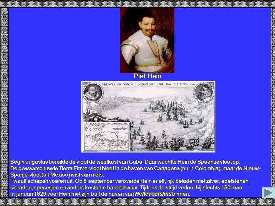 Piet Hein Begin augustus bereikte de vloot de westkust van Cuba. Daar wachtte Hein de Spaanse vloot op.