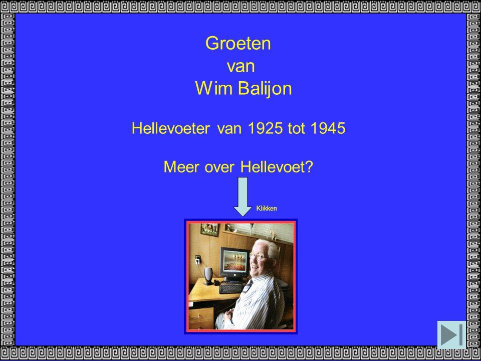 Groeten van Wim Balijon Hellevoeter van 1925 tot 1945