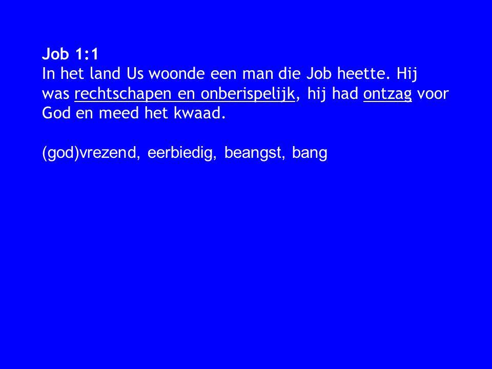 Job 1:1 In het land Us woonde een man die Job heette