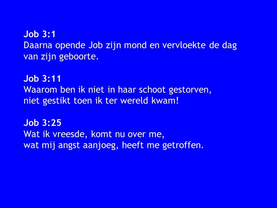 Job 3:1 Daarna opende Job zijn mond en vervloekte de dag van zijn geboorte.