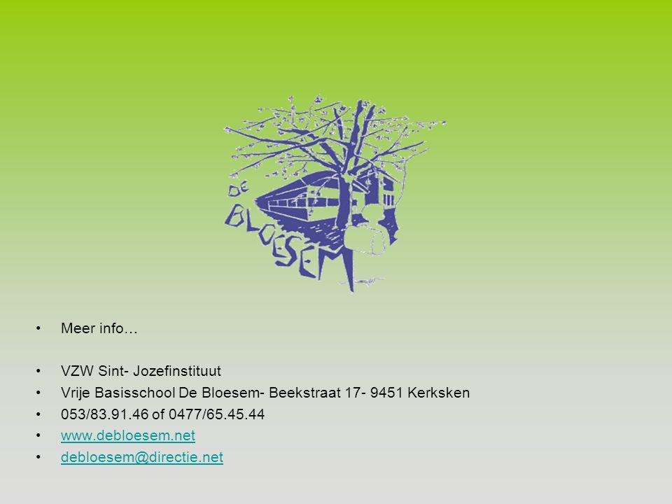 Meer info… VZW Sint- Jozefinstituut. Vrije Basisschool De Bloesem- Beekstraat 17- 9451 Kerksken. 053/83.91.46 of 0477/65.45.44.
