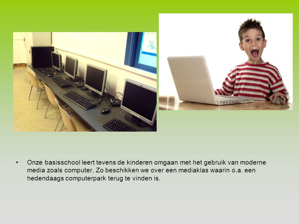 Onze basisschool leert tevens de kinderen omgaan met het gebruik van moderne media zoals computer.