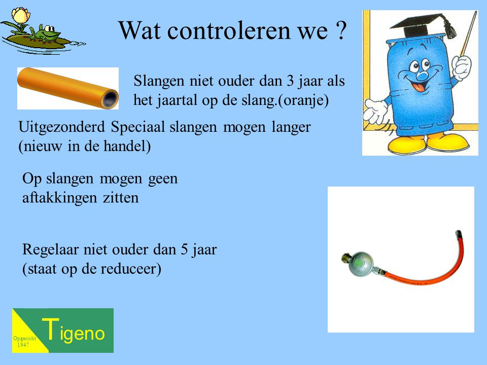 Tigeno Wat controleren we