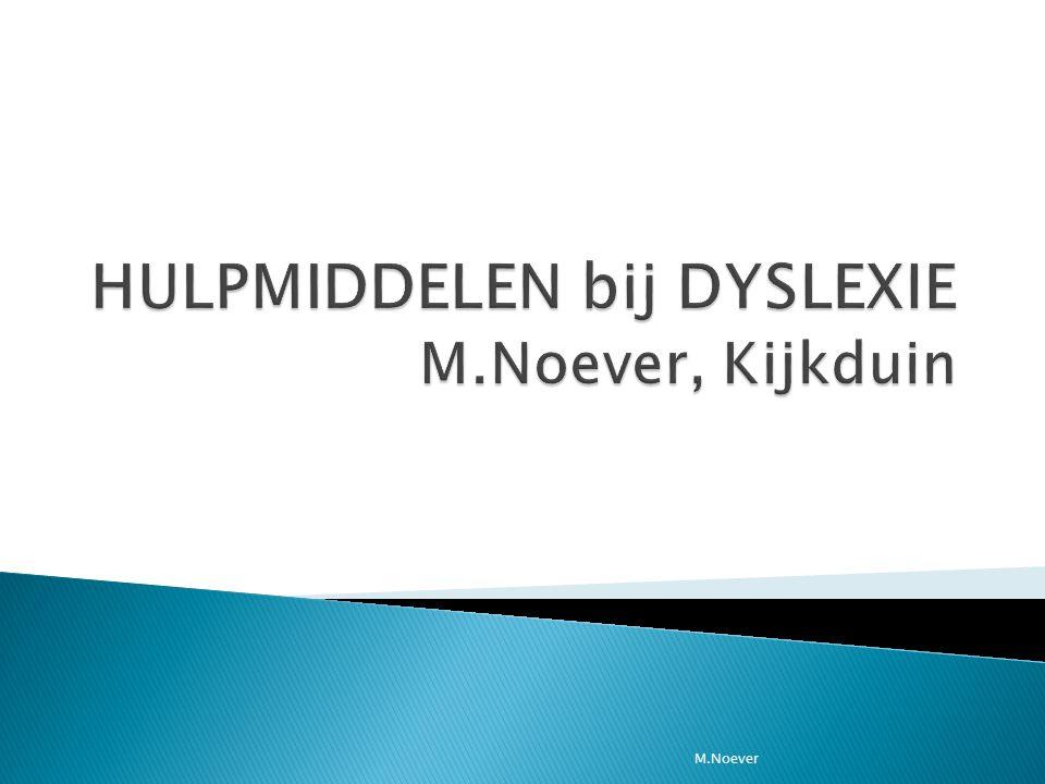 HULPMIDDELEN bij DYSLEXIE M.Noever, Kijkduin