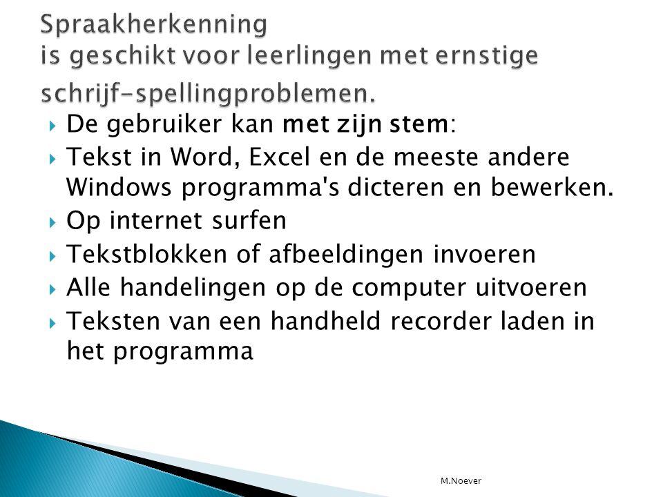 Spraakherkenning is geschikt voor leerlingen met ernstige schrijf-spellingproblemen.