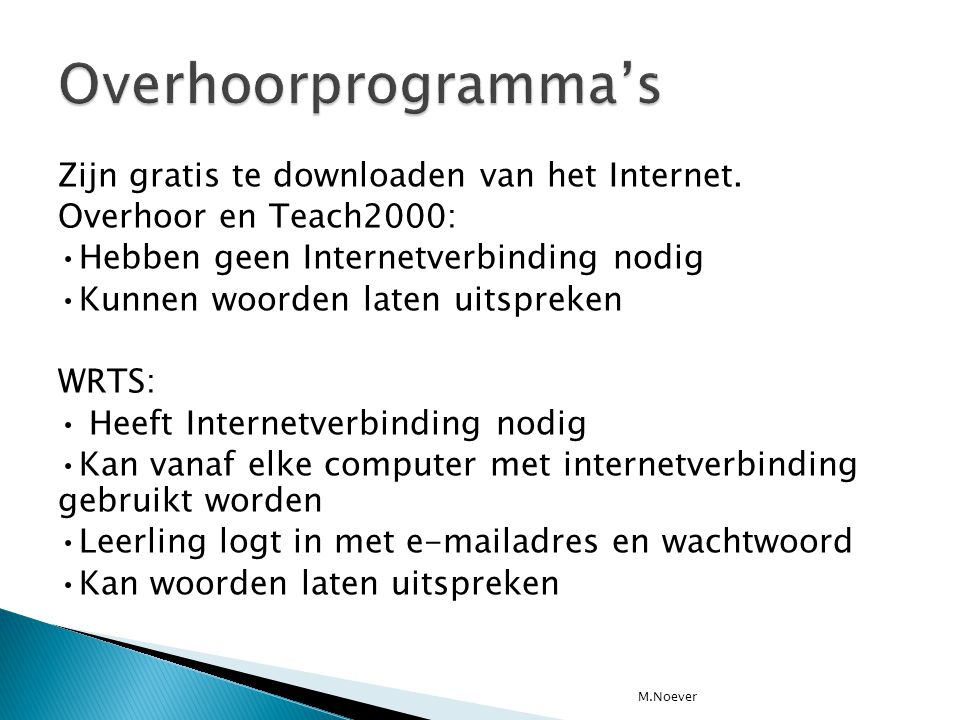 Overhoorprogramma's Zijn gratis te downloaden van het Internet.