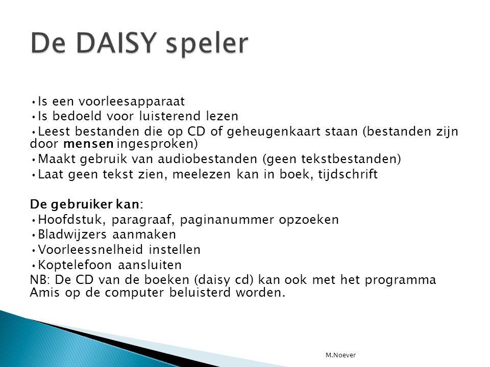 De DAISY speler •Is een voorleesapparaat