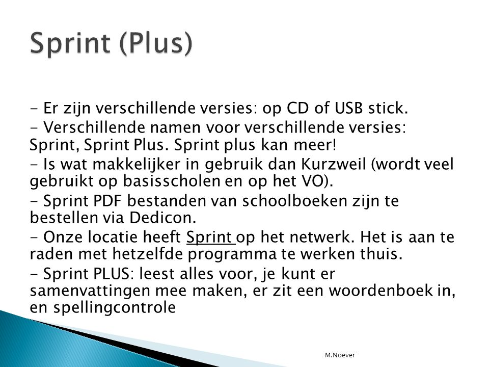 Sprint (Plus) - Er zijn verschillende versies: op CD of USB stick.