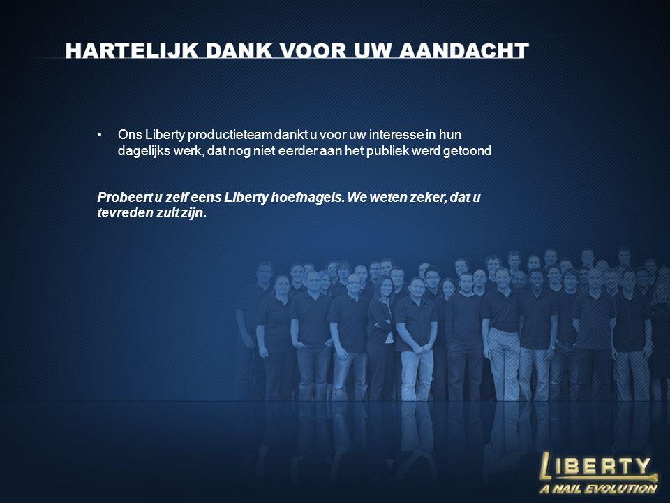 Ons Liberty productieteam dankt u voor uw interesse in hun dagelijks werk, dat nog niet eerder aan het publiek werd getoond