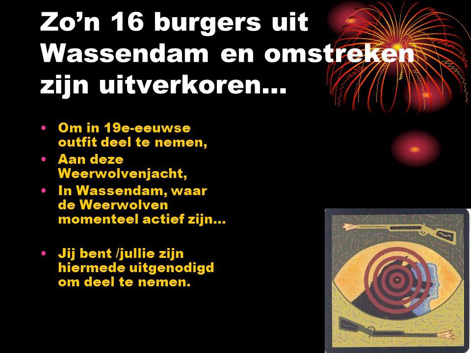 Zo'n 16 burgers uit Wassendam en omstreken zijn uitverkoren…