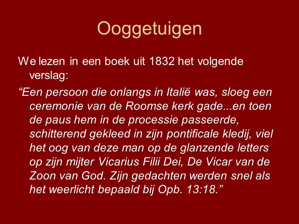 Ooggetuigen We lezen in een boek uit 1832 het volgende verslag:
