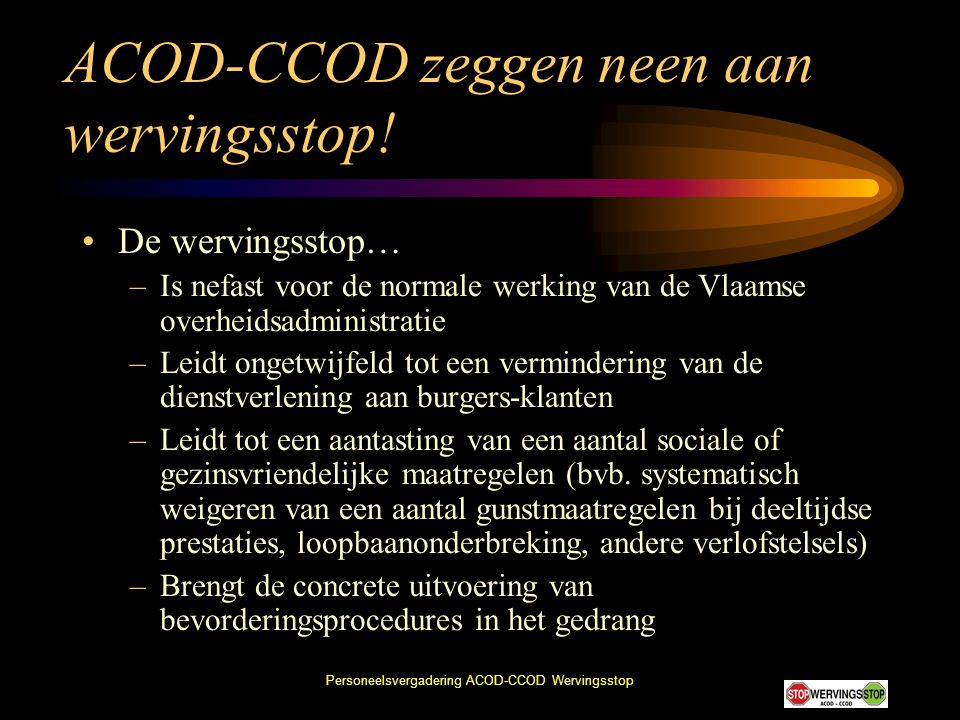ACOD-CCOD zeggen neen aan wervingsstop!