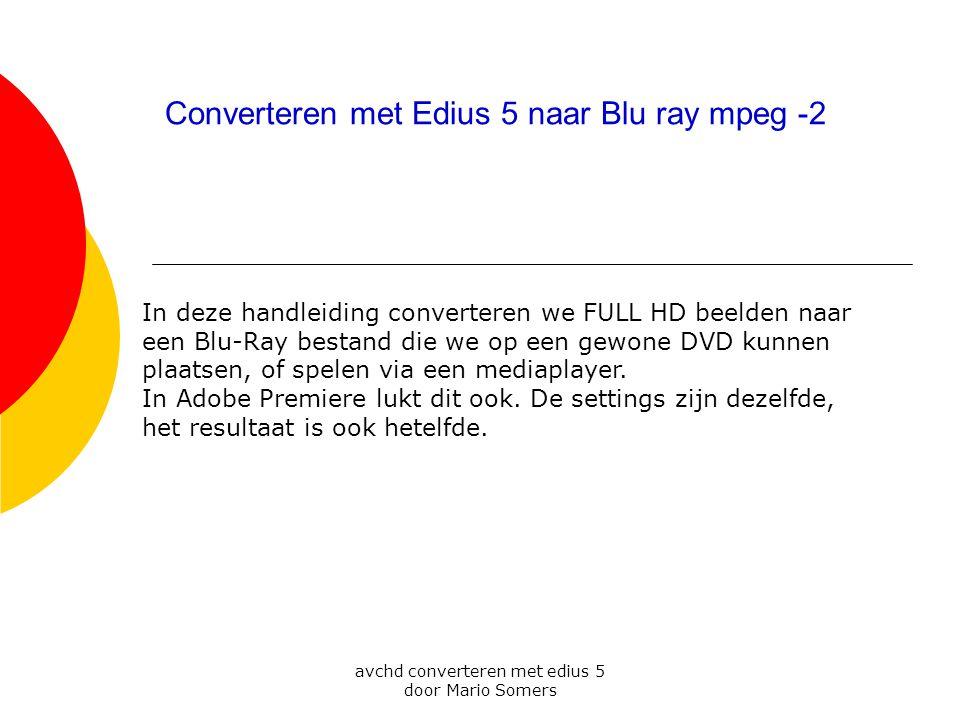 Converteren met Edius 5 naar Blu ray mpeg -2