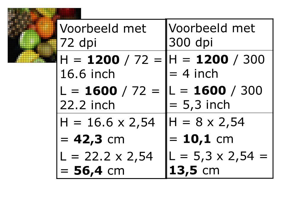 Voorbeeld met 72 dpi H = 1200 / 72 = 16.6 inch. L = 1600 / 72 = 22.2 inch. H = 16.6 x 2,54. = 42,3 cm.