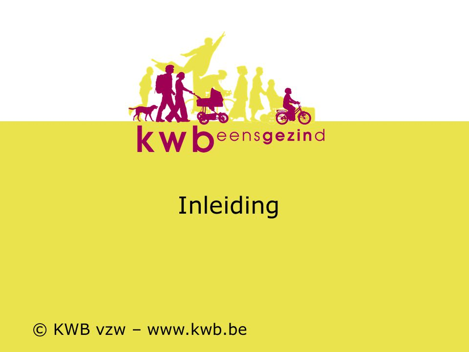 Inleiding © KWB vzw – www.kwb.be