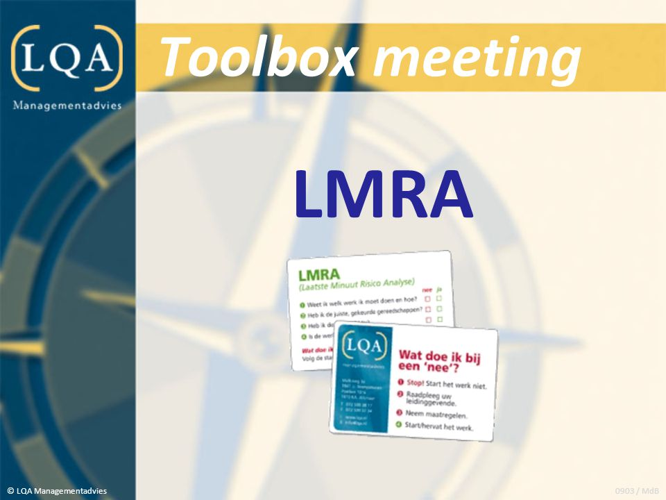 Toolbox meeting LMRA © LQA Managementadvies 0903 / MdB