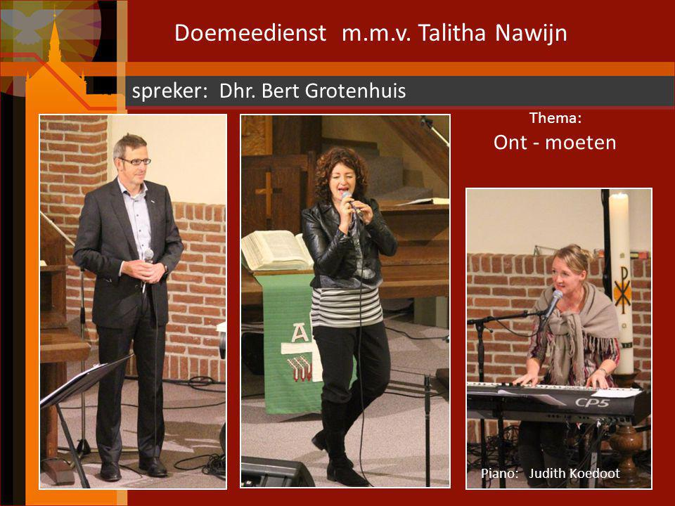 Doemeedienst m.m.v. Talitha Nawijn spreker: Dhr. Bert Grotenhuis