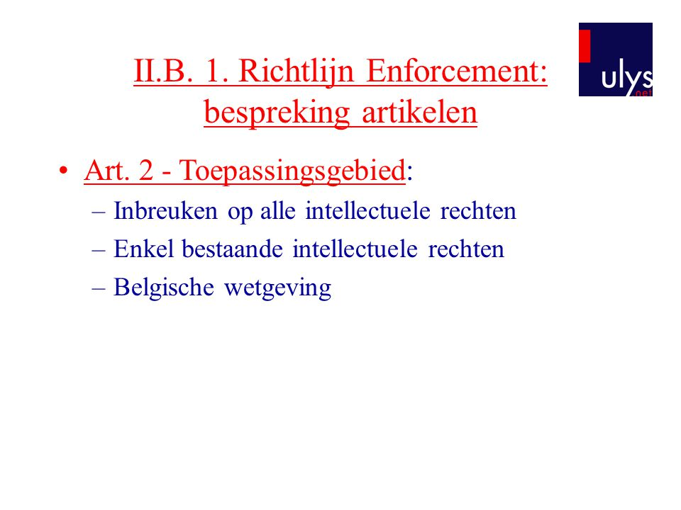II.B. 1. Richtlijn Enforcement: bespreking artikelen