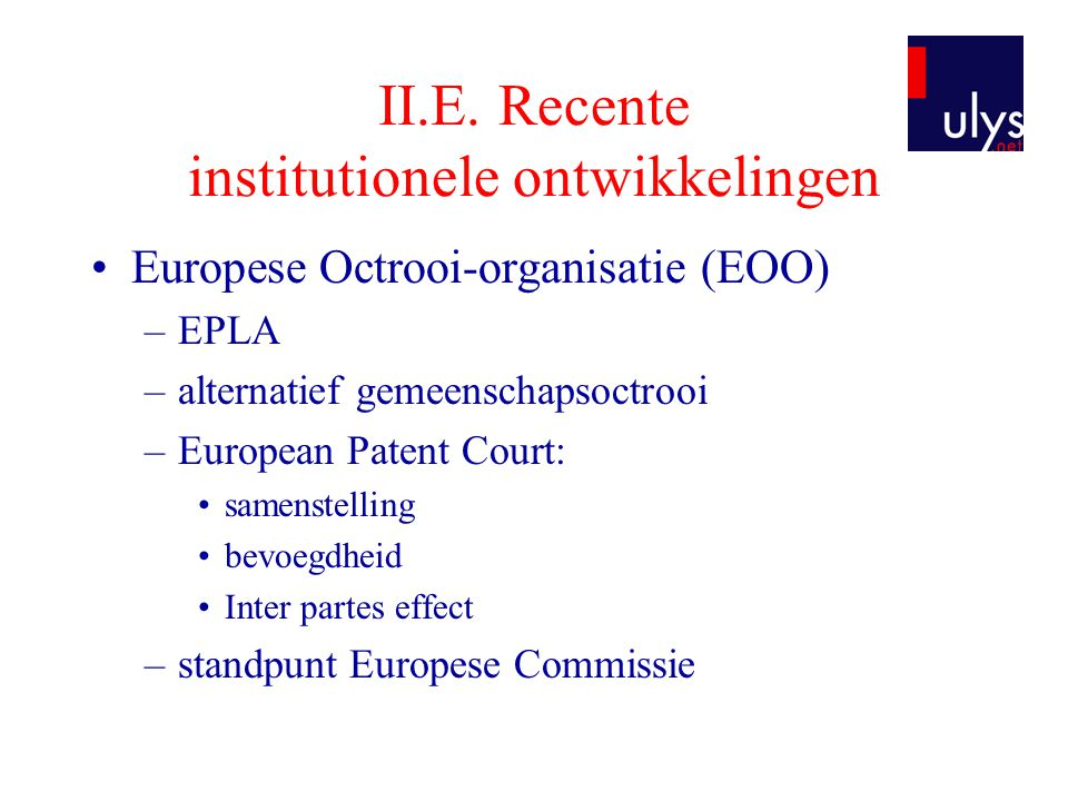 II.E. Recente institutionele ontwikkelingen