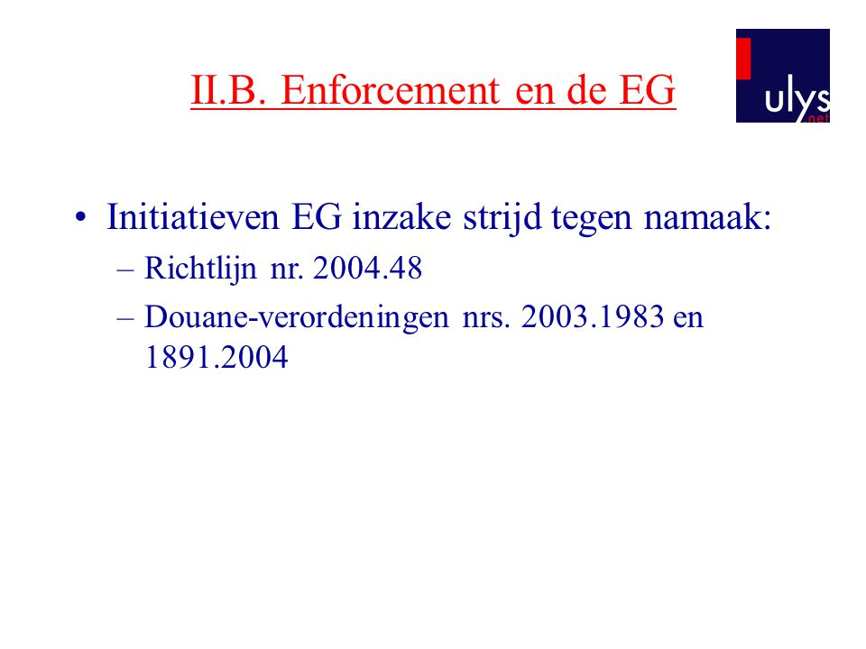 II.B. Enforcement en de EG