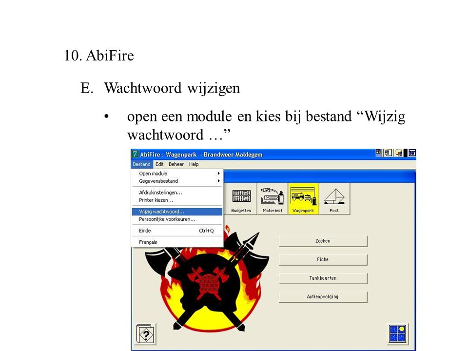10. AbiFire Wachtwoord wijzigen open een module en kies bij bestand Wijzig wachtwoord …