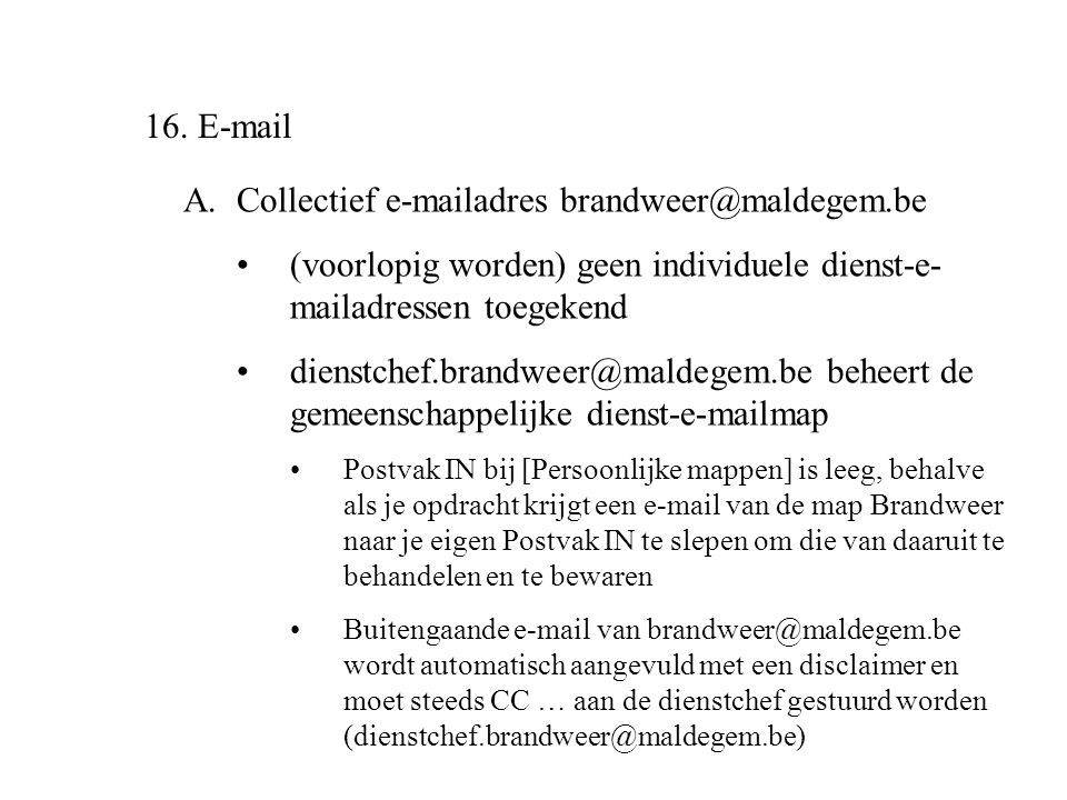 A. Collectief e-mailadres brandweer@maldegem.be