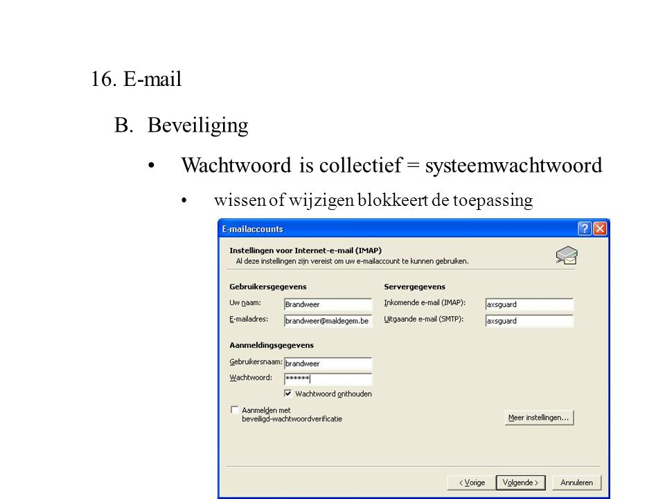 Wachtwoord is collectief = systeemwachtwoord
