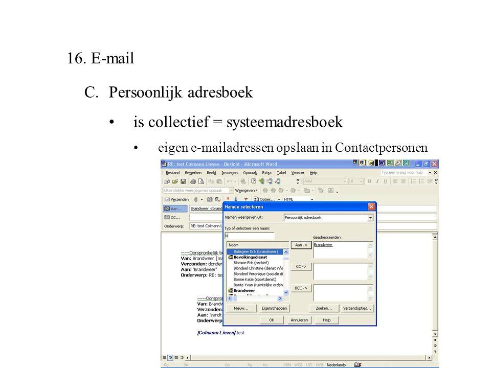 C. Persoonlijk adresboek is collectief = systeemadresboek